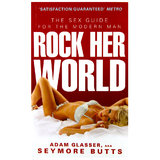 Rock Her World by Adam Glasser AKA Seymore Butts