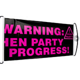 Warning Hen Party in Progress Pull-Out Banner