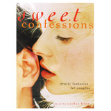 Sweet Confessions: 22 Erotic Fantasies edited by Violet Blue