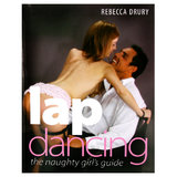 Lap Dancing: The Naughty Girl's Guide by Rebecca Drury