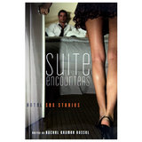 Suite Encounters Hotel Sex Stories edited by Rachel Kramer Bussel