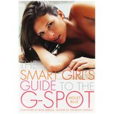 The Smart Girls Guide to the G-Spot by Violet Blue