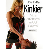 How to be Kinkier by Morpheous