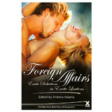 Foreign Affairs: 20 Erotic Stories edited by Antonia Adams