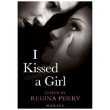 Black Lace - I Kissed a Girl edited by Regina Perry