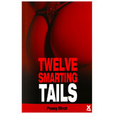 Twelve Smarting Tails by Penny Birch