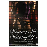 Watching Me Watching You edited by Gwennan Thomas