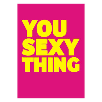 You Sexy Thing... Adult Greeting Card
