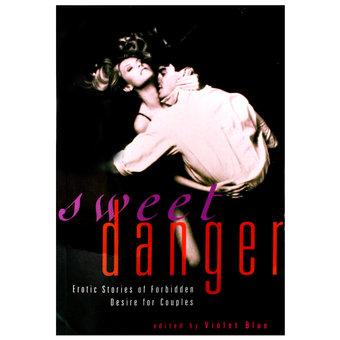 Sweet Danger Erotic Stories edited by Violet Blue