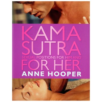 Kama Sutra For Her and For Him by Ann Hooper