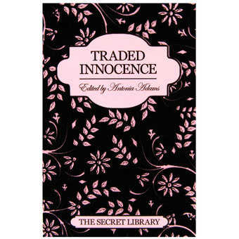The Secret Library: Traded Innocence edited by Antonia Adams