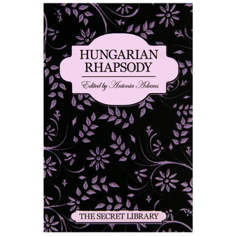 The Secret Library: Hungarian Rhapsody edited by Antonia Adams