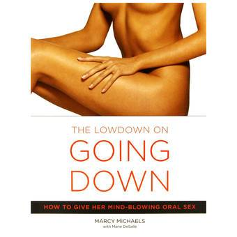 The Low Down on Going Down: How to Give Her Mind-Blowing Oral Sex