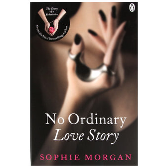No Ordinary Love Story: Sequel to The Diary of a Submissive by Sophie Morgan