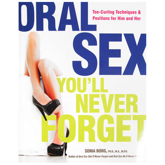 Oral Sex You'll Never Forget by Sonia Borg