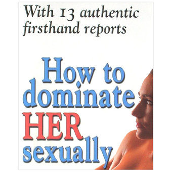 How To Dominate Her Sexually by Ina Stein