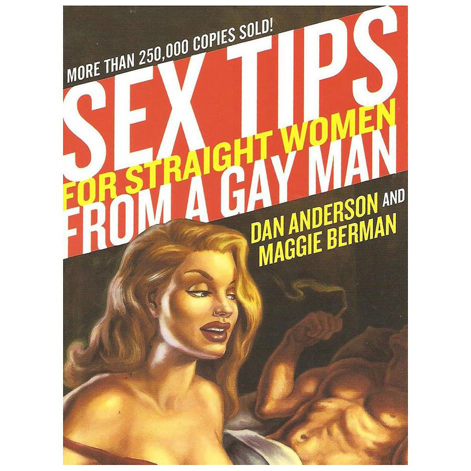 Sex Tips For Straight Women From a Gay Man by Dan Anderson & Maggie Berman