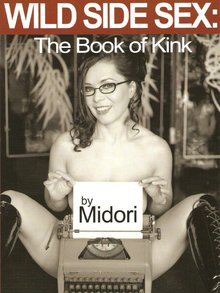 Wild Side Sex: The Book of Kink - Midori