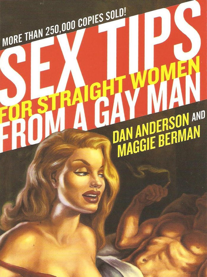 Sex tips for Straight Women from a Gay Man - Dan Anderson & Maggie Berman