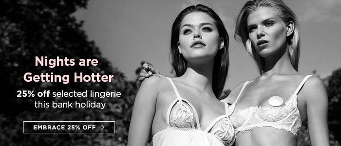 Nights are Getting Hotter so enjoy 25% off selected lingerie this bank holiday