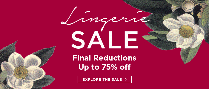Lingerie sale now up to 75% off