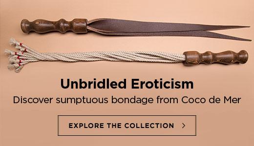 Unbridled Eroticism - Discover sumptuous bondage from Coco de Mer