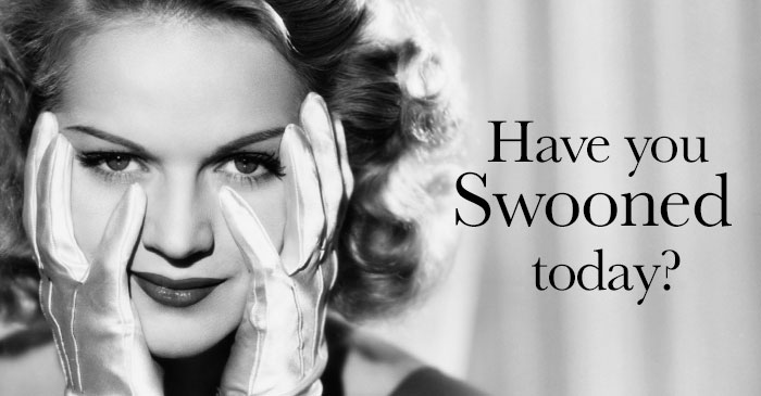Have you Swooned today?