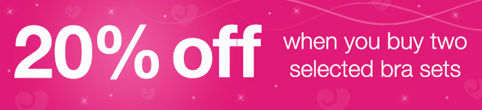 20% off when you buy two selected bra sets