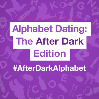 Alphabet Dating: The After Dark Edition