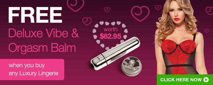 Free Deluxe Vibe and Orgasm Balm with Luxury Lingerie