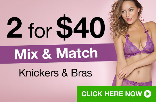 2 for $40 Mix and Match Knickers and Bras