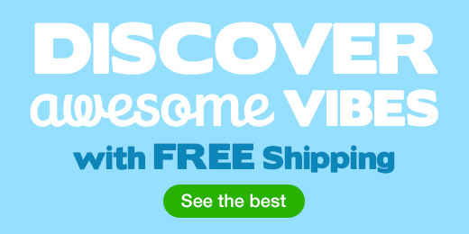 ^ Discover Awesome Vibes with Free Shipping