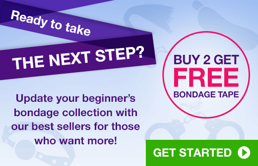 ^ Ready to take the next step? Buy 2 get free bondage tape