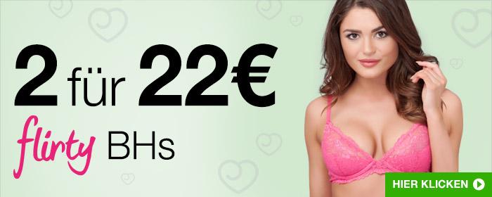 2 für 22€ Flirty BHs
