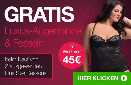 GRATIS Luxus- Augenbinde and Fesseln beim Kauf von 2 ausgewählten Plus Size Dessous