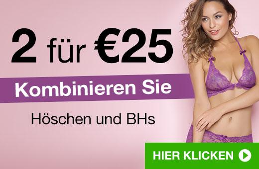 2 für €25 Kombinieren Sie Höschen und BHs