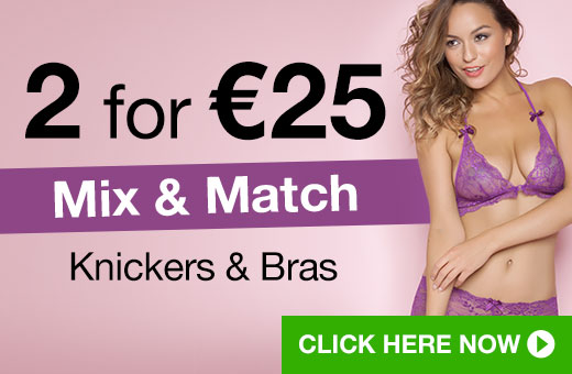 2 for €25 Mix and Match Knickers and Bras