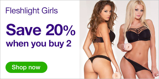 Save 20% when you buy 2 Fleshlight Girls