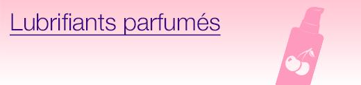 Lubrifiants parfumés