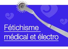 Fétichisme médical et électro