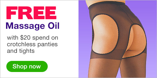 ^FREE Massage Oil when you spend $20 on Crotchless Panties and Tights