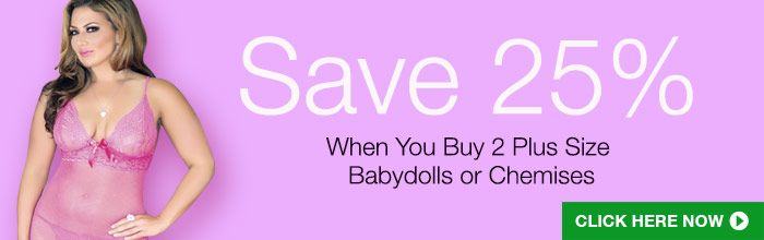 Save 25% when you buy 2 plus size babydolls or chemises