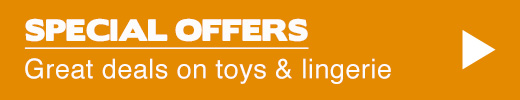 Special Offers - Great deals on toys and lingerie
