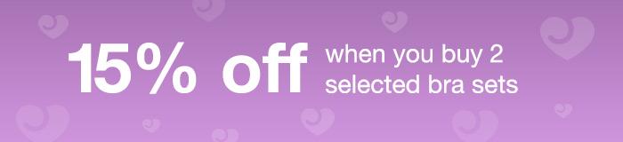 15% off 2 selected bra sets
