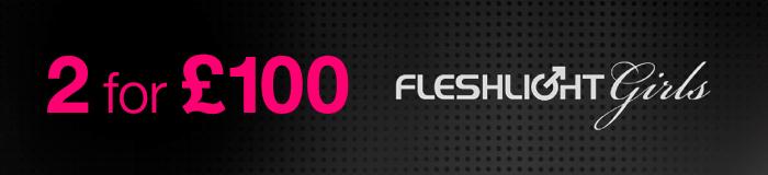 2 for 100 Fleshlight Girls