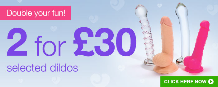 2 for 30 on selected Dildos