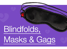 Blindfolds, Masks and Gags