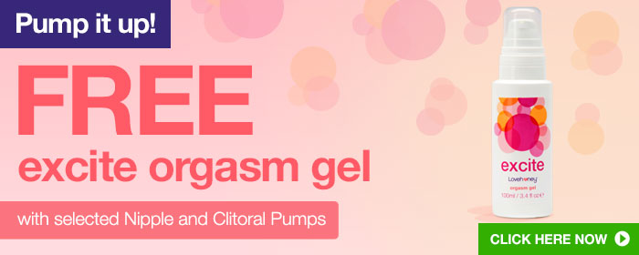 FREE excite Orgasm Gel with selected pumps