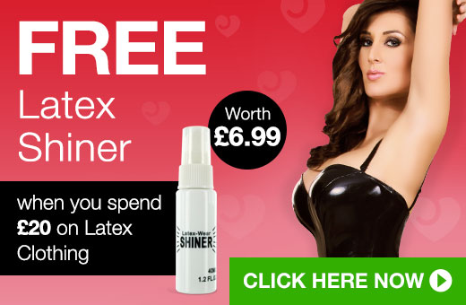 ^FREE Latex Shiner when you spend 20 on Latex Clothing