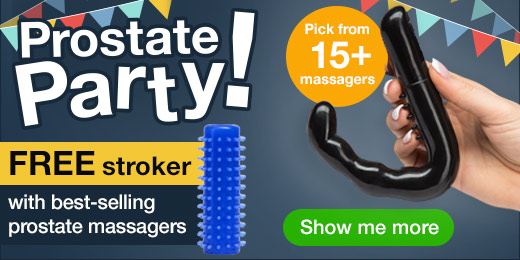 ^ Prostate Party - FREE stroker with best-selling prostate massagers